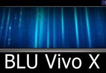 BLU Vivo X Pro; BLU Vivo X View, BLU Vivo X Plus