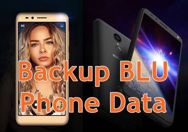 How to Backup BLU Phone Data to PC | Backup BLU Photos & Videos