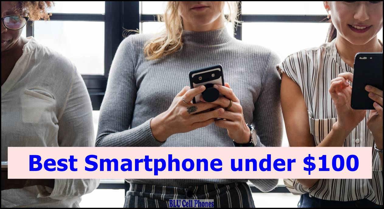 Best Unlocked Phones 2020 Under 100 Best SmartPhone under $100 Dollars (Unlocked) – July 2019 UPDATE