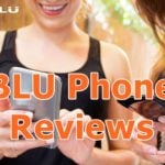 BLU Phone reviews; Reviews for BLU Phones